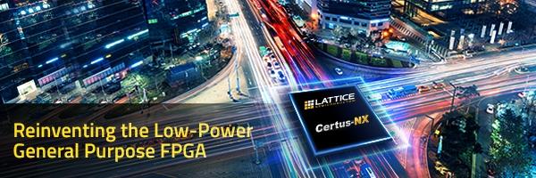 Lattice Certus-NX Redefines Low Power, High I/O Count FPGAs